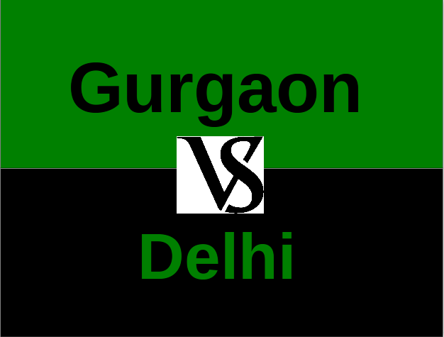 Gurgaon or Delhi